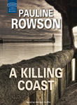 A Killing Coast - unabridged audio book - by Pauline Rowson