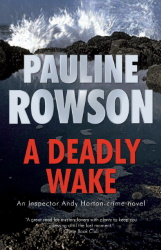 A Deadly Wake, DI Andy Horton by Pauline Rowson