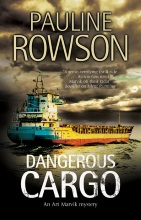 Dangerous Cargo an Art Marvik marine crime novel by Pauline Rowson