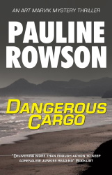 Dangerous Cargo an Art Marvik mystery by Pauline Rowson