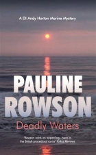 Deadly Waters - DI Andy Horton Crime Novel Pauline Rowson
