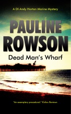 Dead Man's Wharf the fourth in the DI Andy Horton crime series by Pauline Rowson