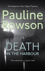 DEATH IN THE HARBOUR, Inspector Ryga mystery by Pauline Rowsonr