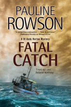 Fatal Catch, a DI Andy Horton Police Procedural Crime Novel by Pauline Rowson