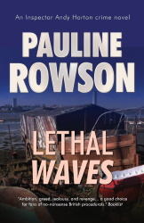 Lethal Waves, a DI Andy Horton mystery by Pauline Rowson