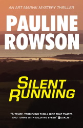 Silent Running an Art Marvik mystery thriller by Pauline Rowsoner