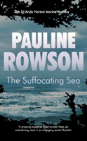 The Suffocating Sea by Pauline Rowson, A DI Andy Horton Mystery