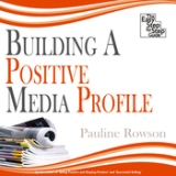 Building a Positive Media Profile Book-Pauline Rowson