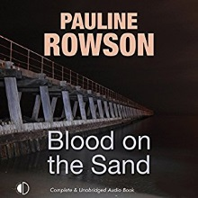 Blood on the Sand, a DI Andy Horton audio book by Pauline Rowson