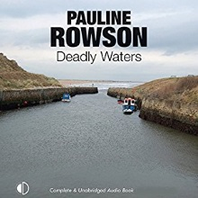 Deadly Waters, a DI Andy Horton audio book by Pauline Rowson