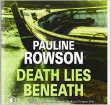 Death Lies Beneath, a DI Andy Horton audio book by Pauline Rowson no