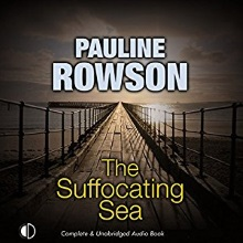 The Suffocating Sea, a DI Andy Horton audio book by Pauline Rowson